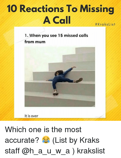 Memes, Missed Calls, and 🤖: 10 Reactions To Missing  ACall #KraksList  1. When you see 15 missed calls  from mum  It is over Which one is the most accurate? 😂 (List by Kraks staff @h_a_u_w_a ) krakslist