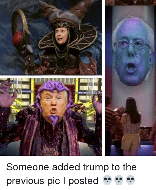 Dank Memes: 10 Someone added trump to the previous pic I posted 💀💀💀