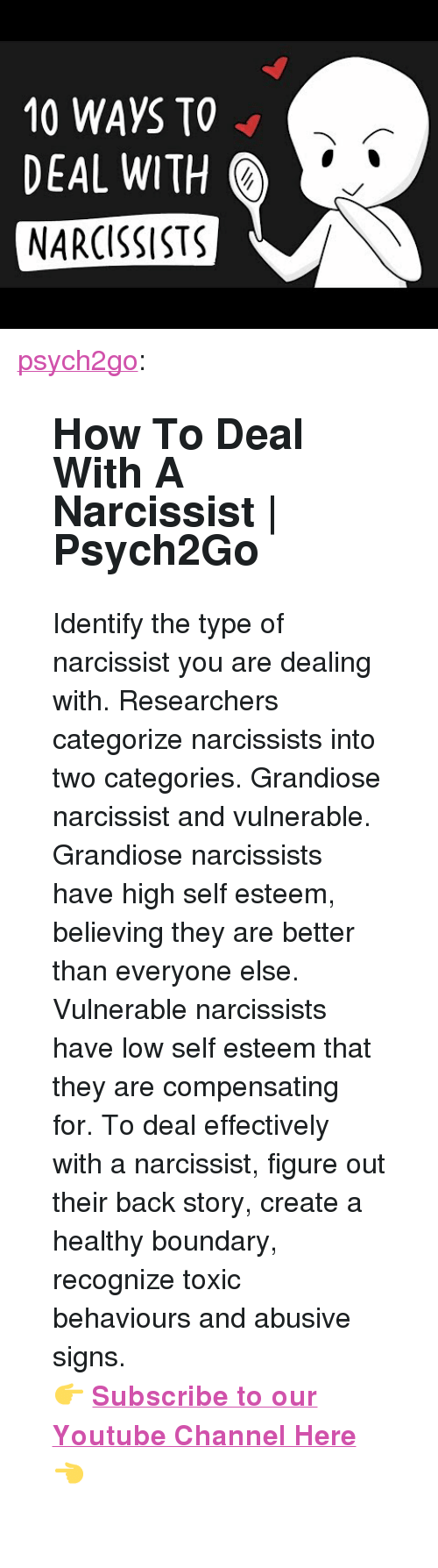 "Narcissist: 10 WAYS TO <  DEAL WITH  NARCISSISTS <p><a href=""http://psych2go.me/post/171850859617/how-to-deal-with-a-narcissist-psych2go-identify"" class=""tumblr_blog"">psych2go</a>:</p> <blockquote> <h2><b>How To Deal With A Narcissist 