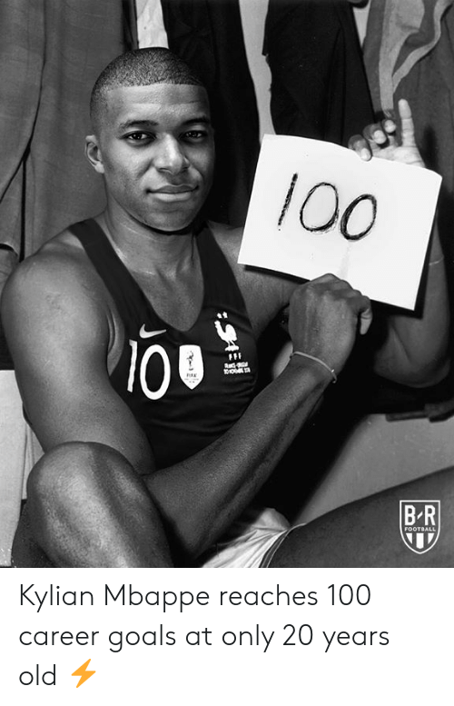 Mbappe: 100  100  FFF  BR  FOOTBALL Kylian Mbappe reaches 100 career goals at only 20 years old ⚡