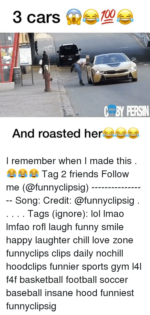 Baseball, Basketball, and Memes: 100  3 cars  And roasted her I remember when I made this .😂😂😂 Tag 2 friends Follow me (@funnyclipsig) ----------------- Song: Credit: @funnyclipsig . . . . . Tags (ignore): lol lmao lmfao rofl laugh funny smile happy laughter chill love zone funnyclips clips daily nochill hoodclips funnier sports gym l4l f4f basketball football soccer baseball insane hood funniest funnyclipsig
