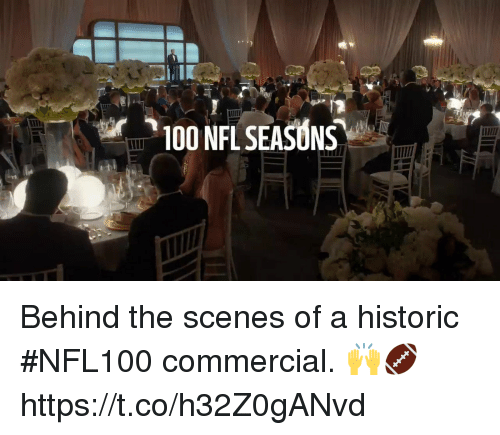 behind the scenes: 100 NFL SEASONS Behind the scenes of a historic #NFL100 commercial. 🙌🏈 https://t.co/h32Z0gANvd