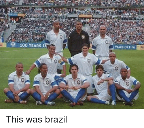 Anaconda, Fifa, and Memes: 100 YEARS  YEARS OF FIFA This was brazil