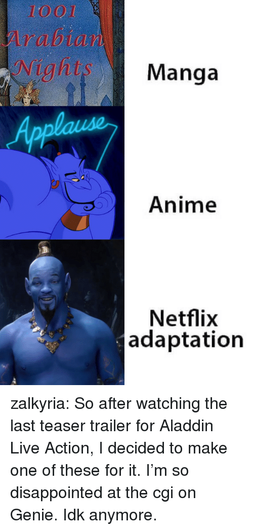 So Disappointed: 1001  Manga  Anime  Netflix  adaptation zalkyria: So after watching the last teaser trailer for Aladdin Live Action, I decided to make one of these for it. I'm so disappointed at the cgi on Genie. Idk anymore.