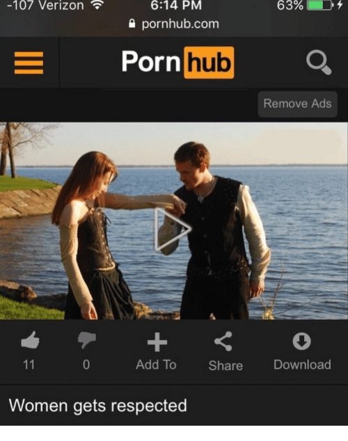 Porn Hub, Pornhub, and Verizon: -107 Verizon  6:14 PM  pornhub.com  63%  Porn  Porn hub  Remove Ads  0  Add To Share Download  Women gets respected