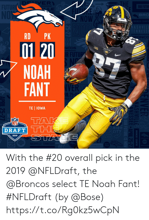 Iowa: 10WA  RD PK  01 20  NOAH  FANT  TE IOWA  19  NFL  DRAFT  2019  20  ASH With the #20 overall pick in the 2019 @NFLDraft, the @Broncos select TE Noah Fant! #NFLDraft (by @Bose) https://t.co/Rg0kz5wCpN