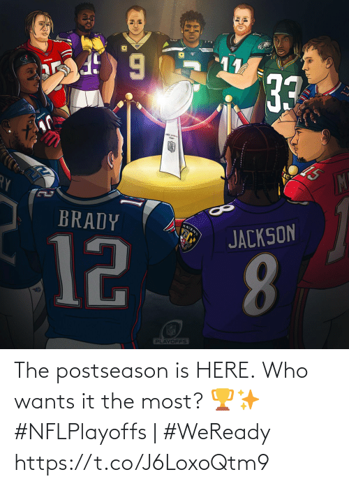 playoffs: 11  33  TEXANS  Thawy  M!  BRADY  RAVENS  JACKSON  12  8.  FECE  NFL  PLAYOFFS The postseason is HERE.  Who wants it the most? 🏆✨  #NFLPlayoffs | #WeReady https://t.co/J6LoxoQtm9