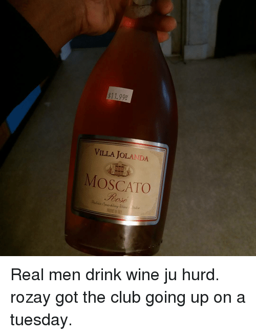 Funny moscato memes of 2017 on sizzle called it for What is rozay drink