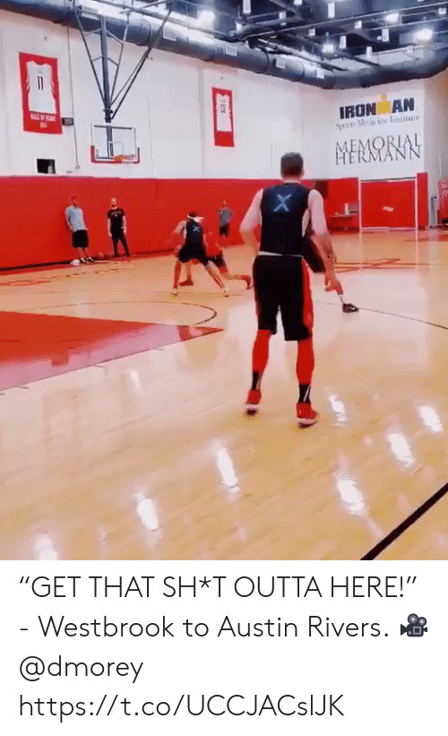 "Austin: 11  IRON AN  Sets Metsoe Iisttate  MEMORIAL  HERMANI ""GET THAT SH*T OUTTA HERE!""  - Westbrook to Austin Rivers.   ? @dmorey https://t.co/UCCJACslJK"