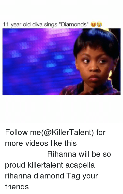 """acapella: 11 year old diva sings """"Diamonds"""" Follow me(@KillerTalent) for more videos like this _________ Rihanna will be so proud killertalent acapella rihanna diamond Tag your friends"""