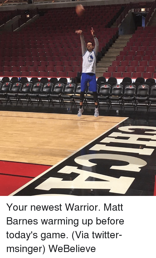 Basketball, Golden State Warriors, and Sports: 112  111 Your newest Warrior. Matt Barnes warming up before today's game. (Via twitter-msinger) WeBelieve