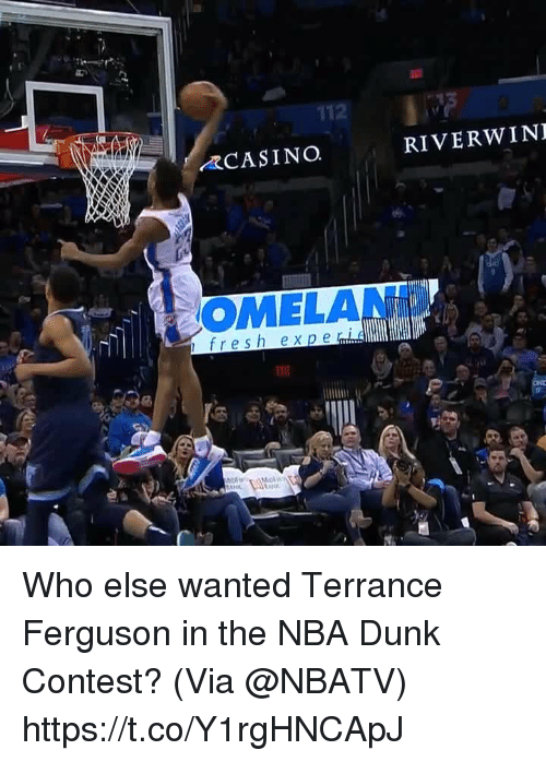 Casino: 112  CASINO.  RIVERWINI  OMELAND  fresh ex p e Who else wanted Terrance Ferguson in the NBA Dunk Contest?   (Via @NBATV)  https://t.co/Y1rgHNCApJ