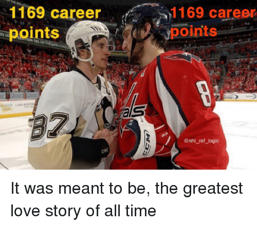 National Hockey League (NHL): 1169 career1169 career  points  1169 career  points  @nhl ref logic It was meant to be, the greatest love story of all time