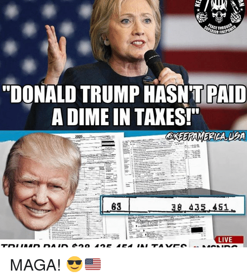 "Donald Trump, Memes, and Taxes: 117  ETHRO  ""DONALD TRUMP HASNT/PAID  THUMPHLLSTTTPAD  A DIME IN TAXES!""  OKEERAMERICA.USA  -2005  s:ーーーーーーーーーーーーーーーーーーーー  38 435-451  ーーーーーーーーーーーー  LIVE  ""Wi HI  56蜃. !shinik] las ----Lille  ---u 6 MAGA! 😎🇺🇸"