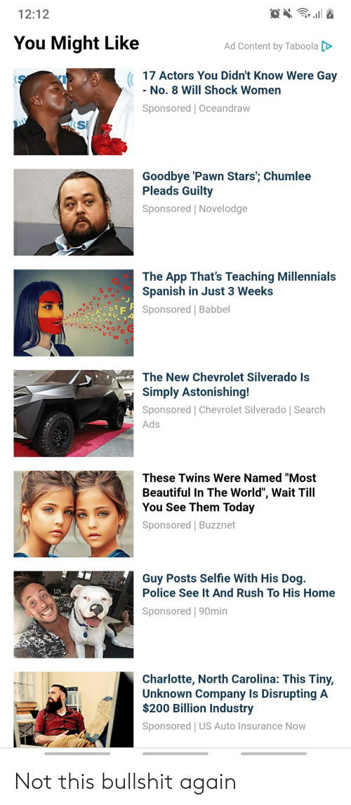"""pawn stars: 12:12  You Might Like  Ad Content by Taboola  17 Actors You Didn't Know Were Gay  - No. 8 Will Shock Women  Sponsored 