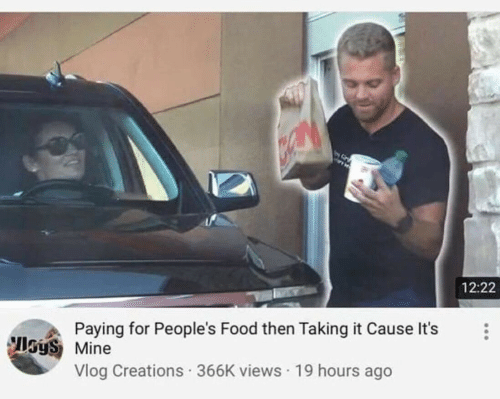 creations: 12:22  Paying for People's Food then Taking it Cause It's  sys Mine  Vlog Creations 366K views 19 hours ago