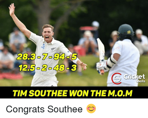 Memes, Cricket, and 🤖: 12.5030 3  Cricket  TIM SOUTHEE WON THE M.O.M Congrats Southee 😊