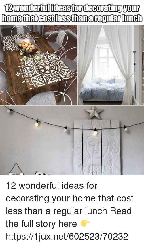 12 Wonderful Ideas For Decorating Your Home That Cost Less Than A Regular Lunch Read The Full