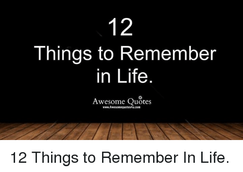 122 Things To Remember In Life Awesome Quotes