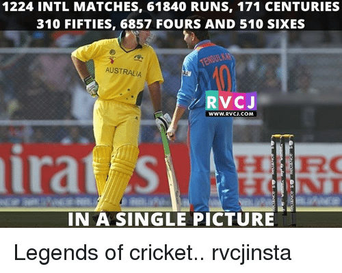 fifties: 1224 INTL MATCHES, 61840 RUNS, 171 CENTURIES  310 FIFTIES, 6857 FOURS AND 510 SIXES  AUSTRALIA  RVCJ  WWW. RVCJ.COM  IN A SINGLE PICTURE Legends of cricket.. rvcjinsta