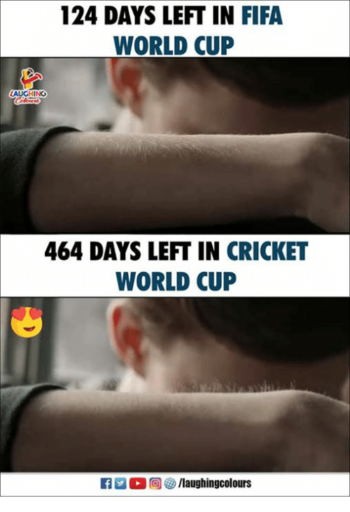 Fifa, World Cup, and Cricket: 124 DAYS LEFT IN FIFA  WORLD CUP  AUGHING  464 DAYS LEFT IN CRICKET  WORLD CUP  0回な9 /laughingcolours