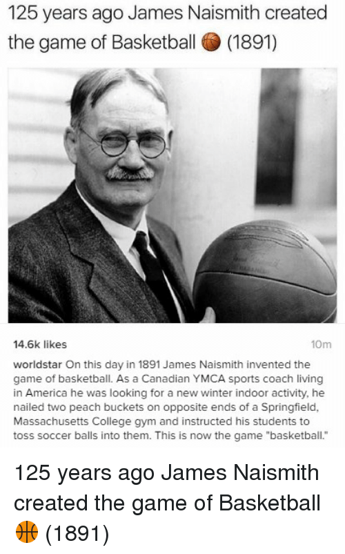a history of basketball a game invented by james naismith The canadian-born physical education instructor james naismith made an  indelible mark on sports history when he invented the game of basketball in.
