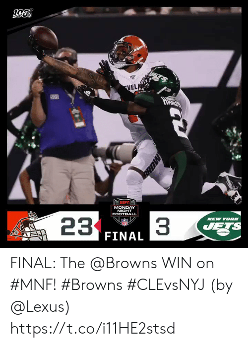 lexus: 13  FVELA  adkts  MONDAY  NIGHT  NEW YORK  FOOTBALL  33  JETS  23  NFL  FINAL  MORE  arh FINAL: The @Browns WIN on #MNF! #Browns #CLEvsNYJ  (by @Lexus) https://t.co/i11HE2stsd