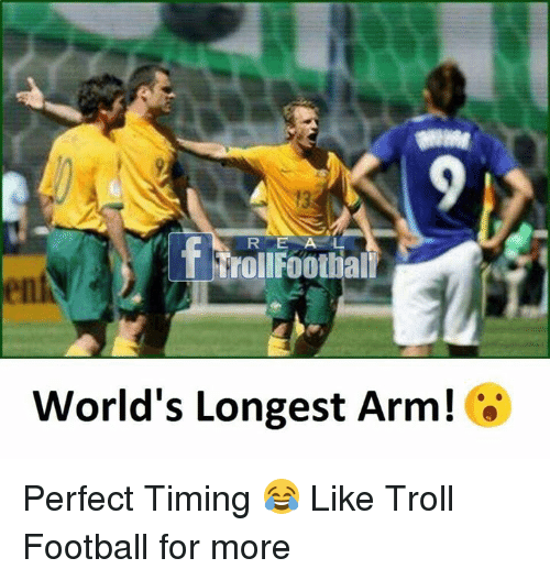 Perfect Timing: 13  RE A L  Trollfoothal  World's Longest Arm! Perfect Timing 😂  Like Troll Football for more