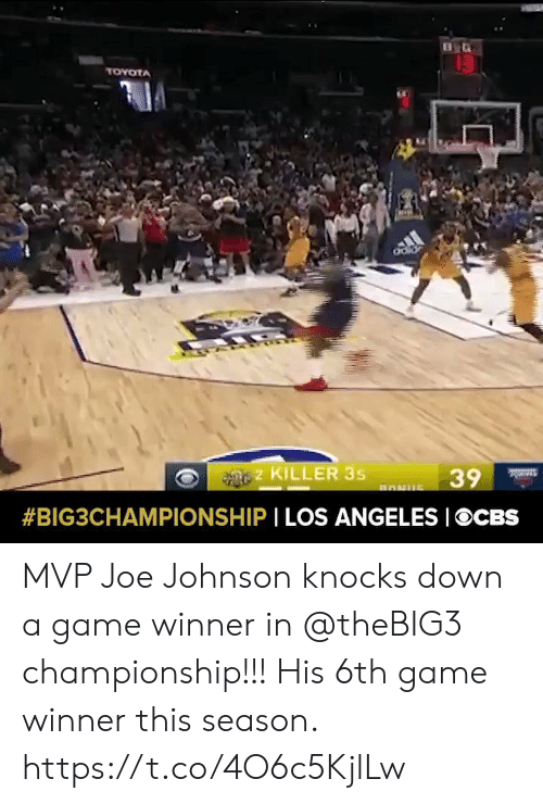 Los Angeles: 13  TOYOTA  2 KILLER 3s  39  BONUS  #BIG3CHAMPIONSHIP I LOS ANGELES IOCBS MVP Joe Johnson knocks down a game winner in @theBIG3 championship!!!   His 6th game winner this season.    https://t.co/4O6c5KjlLw