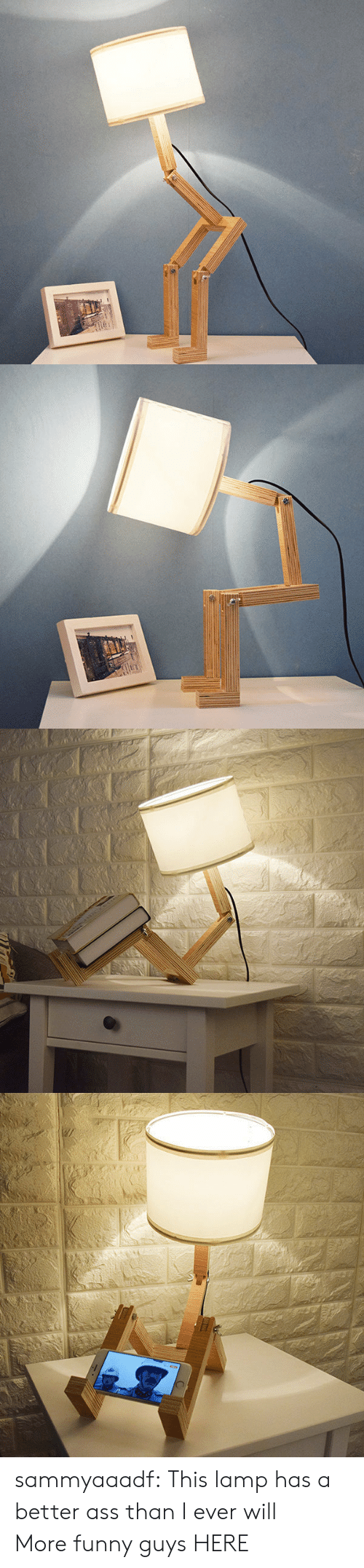More Funny: 130C sammyaaadf: This lamp has a better ass than I ever will:) More funny guys HERE