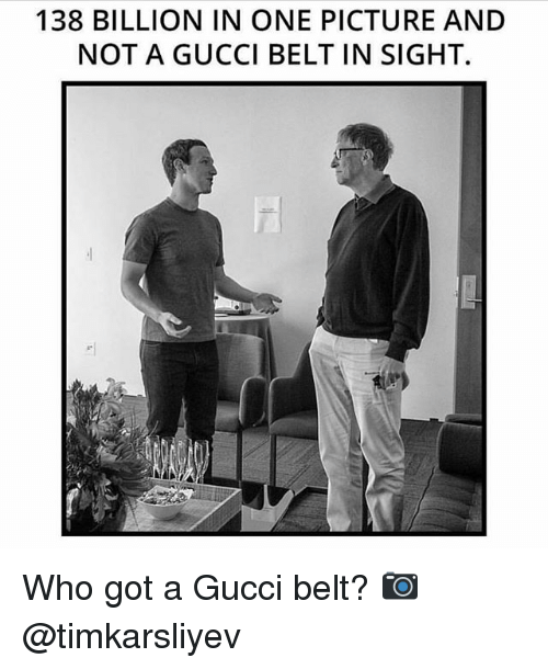 Belting: 138 BILLION IN ONE PICTURE AND  NOT A GUCCI BELT IN SIGHT. Who got a Gucci belt? 📷 @timkarsliyev