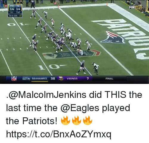 Philadelphia Eagles, Memes, and Patriotic: 14 14  FOX  NFLS  3RD 7:42  RD & GOAL :10  SEAHAWKS 38  VIKINGS  7  FINAL .@MalcolmJenkins did THIS the last time the @Eagles played the Patriots! 🔥🔥🔥 https://t.co/BnxAoZYmxq