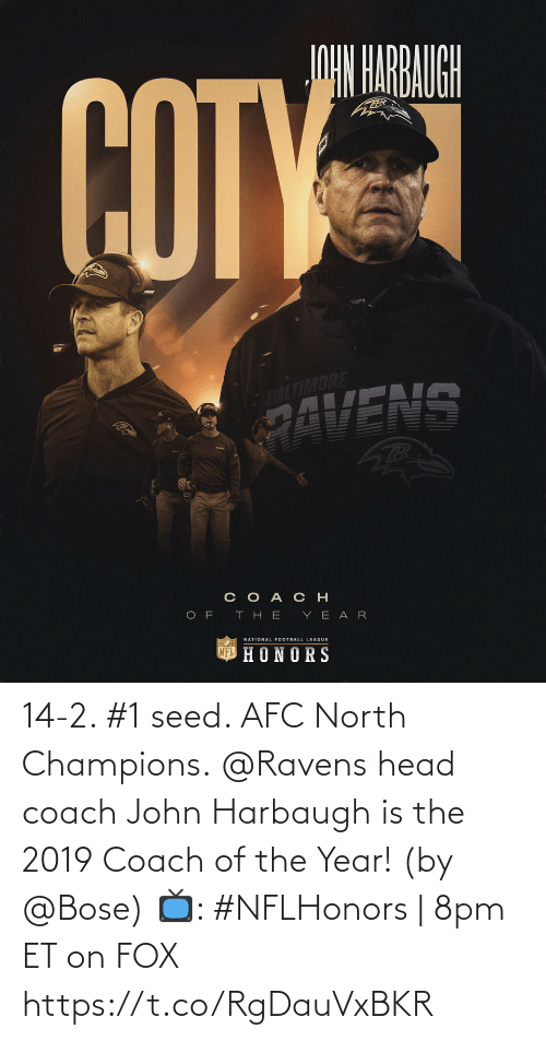 Ravens: 14-2. #1 seed. AFC North Champions.  @Ravens head coach John Harbaugh is the 2019 Coach of the Year! (by @Bose)  📺: #NFLHonors | 8pm ET on FOX https://t.co/RgDauVxBKR
