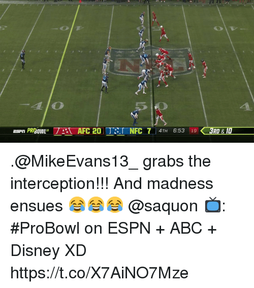interception: 14.  410  aow  AFC 20 NFC 7 4TH 6:53 13RD&10 .@MikeEvans13_ grabs the interception!!!  And madness ensues 😂😂😂 @saquon  📺: #ProBowl on ESPN + ABC + Disney XD https://t.co/X7AiNO7Mze