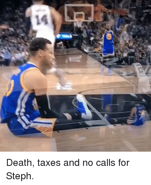 Basketball, Golden State Warriors, and Sports: 14 Death, taxes and no calls for Steph.