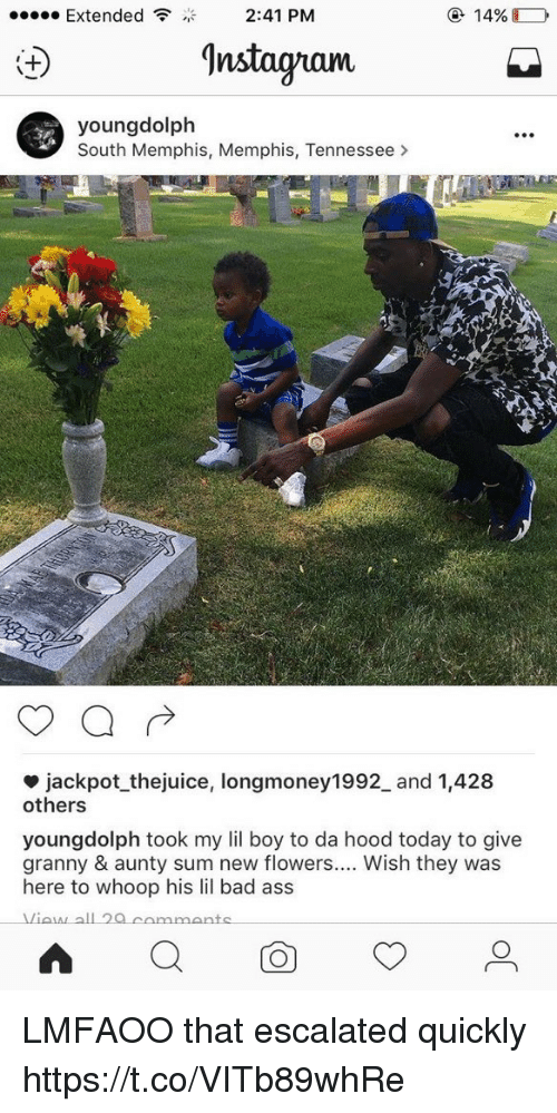 Ass, Bad, and Memes: 14%  Extended  2:41 PM  9nstaguam  young dolph  South Memphis, Memphis, Tennessee  jackpot thejuice, longmoney1992 and 1,428  others  youngdolph took my lil boy to da hood today to give  granny & aunty sum new flowers.... Wish they was  here to whoop his lil bad ass LMFAOO that escalated quickly https://t.co/VITb89whRe
