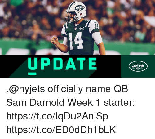 Memes, Jets, and 🤖: 14  UPDATE  JETS .@nyjets officially name QB Sam Darnold Week 1 starter: https://t.co/IqDu2AnlSp https://t.co/ED0dDh1bLK