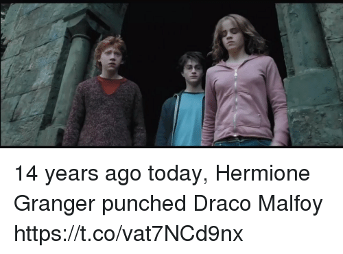 hermione granger: 14 years ago today, Hermione Granger punched Draco Malfoy https://t.co/vat7NCd9nx