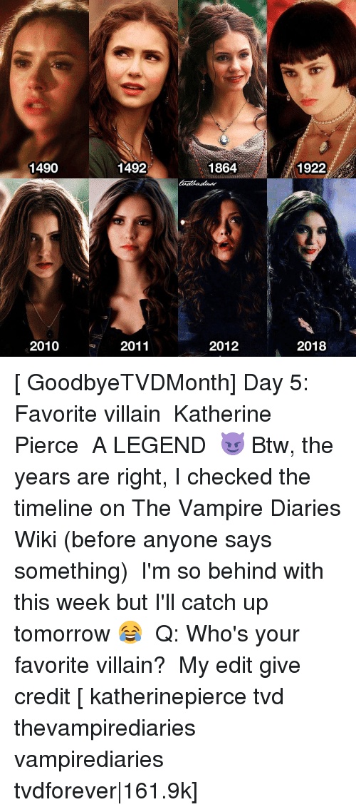 Memes, 🤖, and Villains: 1492  1490  2010  2011  1864  2012  1922  2018 [ GoodbyeTVDMonth] Day 5: Favorite villain ↳ Katherine Pierce ⠀ A LEGEND 😈 Btw, the years are right, I checked the timeline on The Vampire Diaries Wiki (before anyone says something) ⠀ I'm so behind with this week but I'll catch up tomorrow 😂 ⠀ Q: Who's your favorite villain? ⠀ My edit give credit [ katherinepierce tvd thevampirediaries vampirediaries tvdforever|161.9k]
