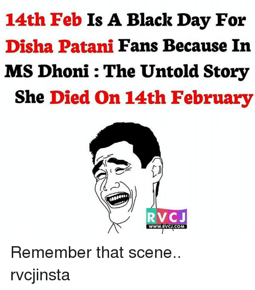 Disha Patani: 14th Feb  Is A Black Day For  Disha Patani  Fans Because In  MS Dhoni The Untold Story  She Died on 14th February  RVC J  WWW. RVCJ.COM Remember that scene.. rvcjinsta