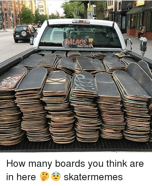 Skate: 15  ALACE  STRAIGHT OUTA How many boards you think are in here 🤔😨 skatermemes