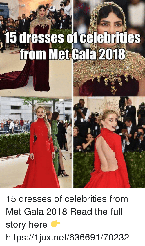 Dresses, German (Language), and Met Gala: 15 dresses ofcelebrities  from MetGala 2018 15 dresses of celebrities from Met Gala 2018 Read the full story here 👉 https://1jux.net/636691/70232