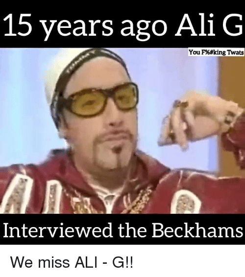 Ali, Funny, and King: 15 years ago Ali G  You F%#king Twats  Interviewed the Beckhams We miss ALI - G!!