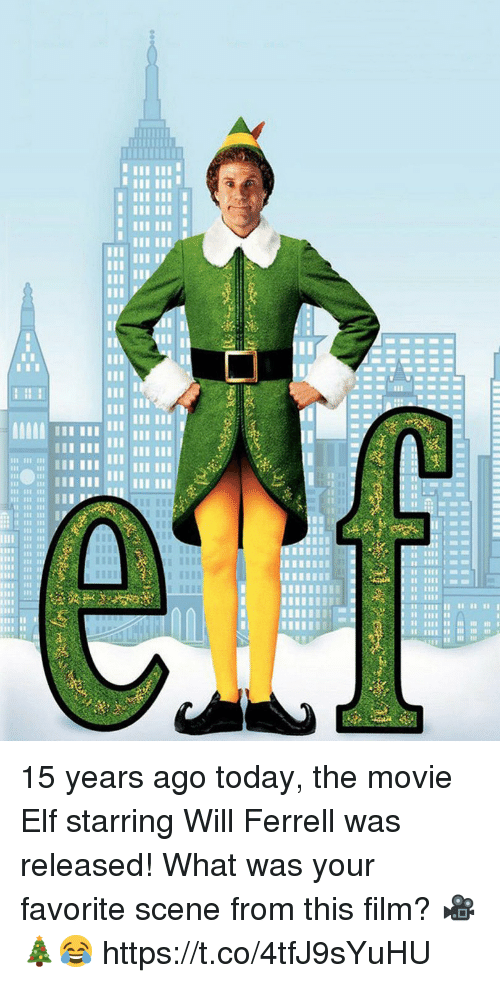 ferrell: 15 years ago today, the movie Elf starring Will Ferrell was released! What was your favorite scene from this film? 🎥🎄😂 https://t.co/4tfJ9sYuHU