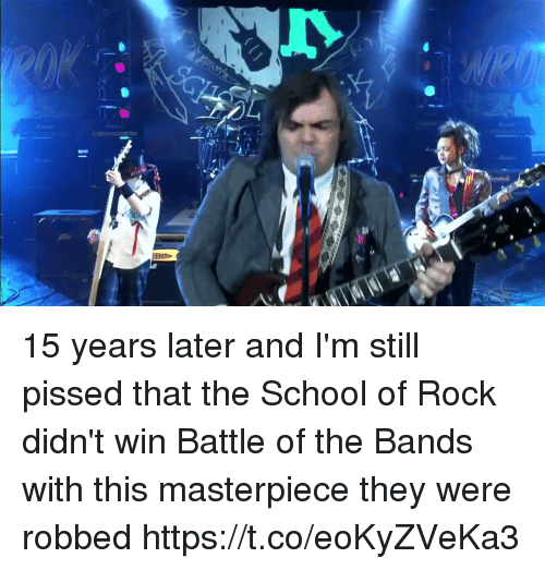 School of Rock: 15 years later and I'm still pissed that the School of Rock didn't win Battle of the Bands with this masterpiece they were robbed https://t.co/eoKyZVeKa3