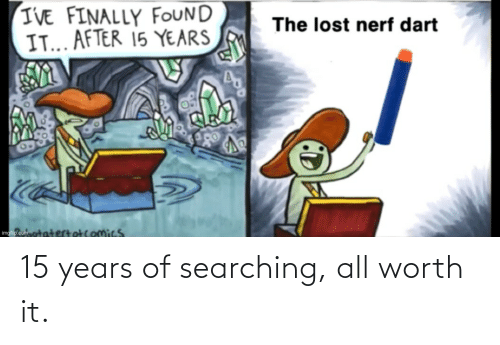Searching: 15 years of searching, all worth it.