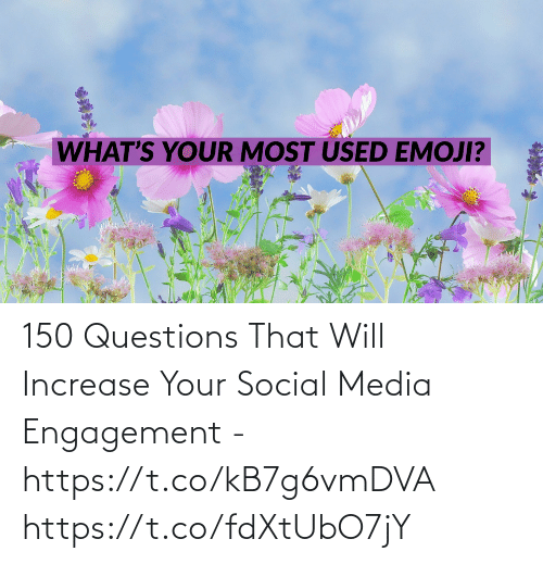 questions: 150 Questions That Will Increase Your Social Media Engagement - https://t.co/kB7g6vmDVA https://t.co/fdXtUbO7jY