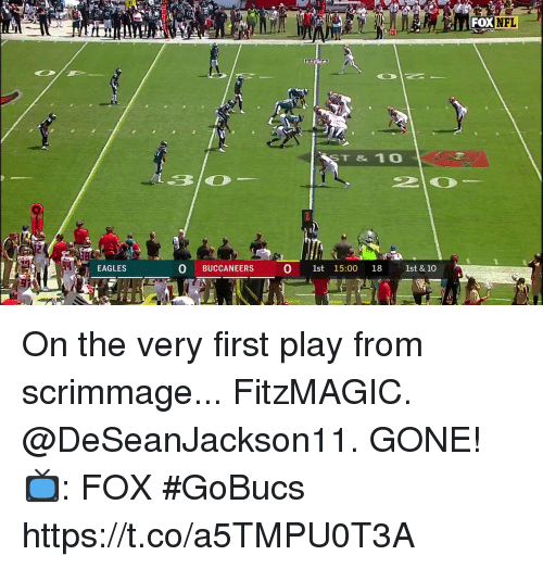 Philadelphia Eagles, Memes, and Nfl: 16  FoX  NFL  ST & 10  EAGLES  0 BUCCANEERS  0 1st 15:00 18 1st & 10 On the very first play from scrimmage...  FitzMAGIC. @DeSeanJackson11. GONE!  📺: FOX #GoBucs https://t.co/a5TMPU0T3A