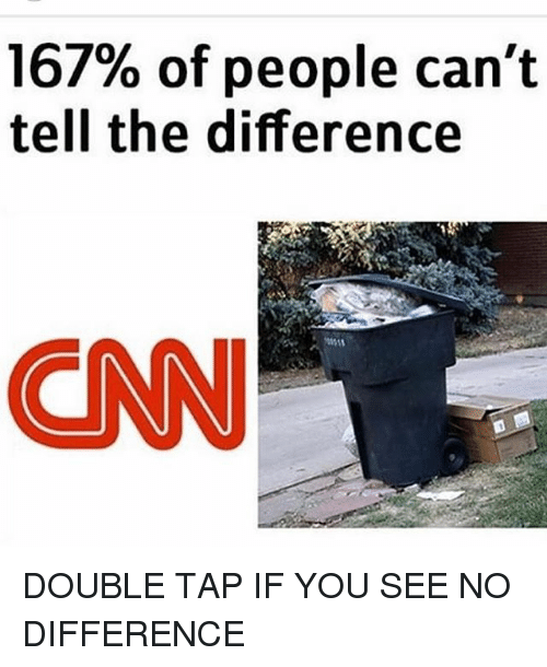 cnn.com, Memes, and 🤖: 167% of people can't  tell the difference  CNN DOUBLE TAP IF YOU SEE NO DIFFERENCE
