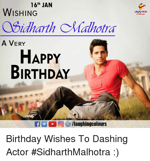 Birthday, Happy Birthday, and Happy: 16th JAN  WISHING  LAUGHING  Sidhayth Malhotra  A VERY  HAPPY  BIRTHDAY Birthday Wishes To Dashing Actor #SidharthMalhotra :)